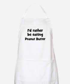 Rather be eating Peanut Butt BBQ Apron