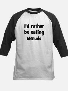 Rather be eating Menudo Tee