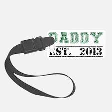 Daddy, Established 2013 Luggage Tag