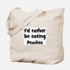 Rather be eating Peaches Tote Bag