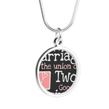 Happy Marriage is the Union  Silver Round Necklace