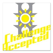 "Challenge Accepted Square Car Magnet 3"" x 3"""