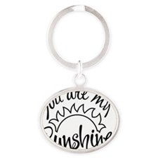 You are My Sunshine Oval Keychain