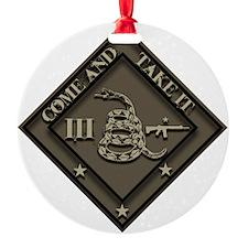 Come and Take It -III- Ornament