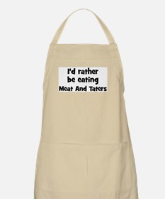 Rather be eating Meat And Ta BBQ Apron