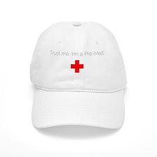 Trust me. I'm a Pre-Med. Baseball Cap