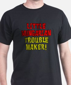 Little Hungarian Trouble Maker T-Shirt