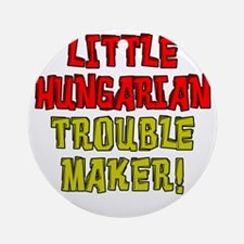 Little Hungarian Trouble Maker Round Ornament
