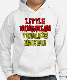 Little Hungarian Trouble Maker Hoodie