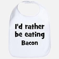 Rather be eating Bacon Bib