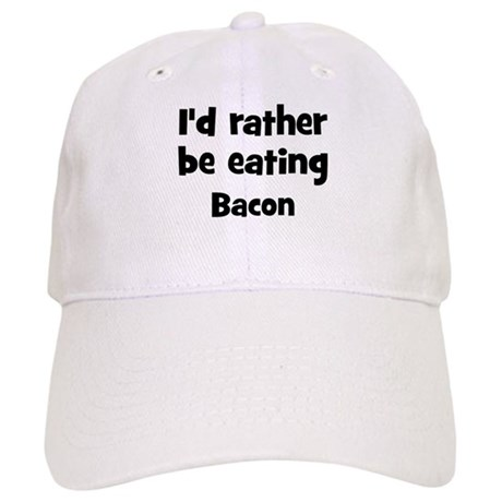 Rather be eating Bacon Cap