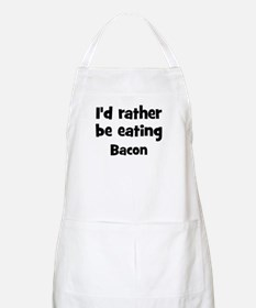 Rather be eating Bacon BBQ Apron