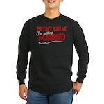 Getting Married Long Sleeve Dark T-Shirt