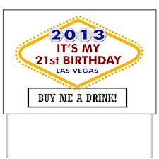 Its My 21st birthday Vegas Yard Sign