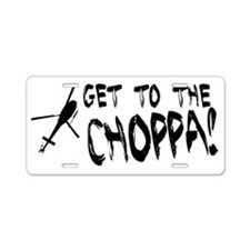 Get To the Choppa Aluminum License Plate