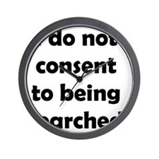 I Do Not Consent To Being Searched Wall Clock