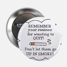 "REASONS TO QUIT UP IN SMOKE 2.25"" Button (100 pack"