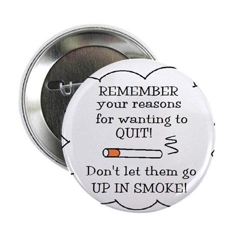 "REASONS TO QUIT UP IN SMOKE 2.25"" Button (10 pack)"