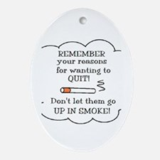 REASONS TO QUIT UP IN SMOKE Oval Ornament