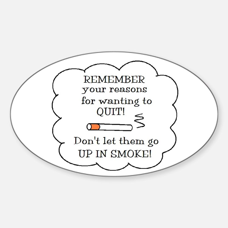 REASONS TO QUIT UP IN SMOKE Oval Decal