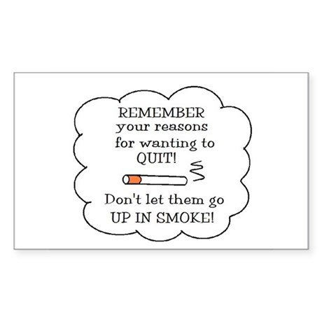 REASONS TO QUIT UP IN SMOKE Rectangle Sticker
