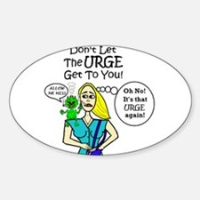 DON'T GIVE IN TO SMOKING URGE! Oval Decal