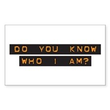Do You Know Who I Am? Rectangle Decal