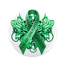 "I Wear Green for my Daughter 3.5"" Button"