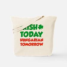 Irish Today Hungarian Tomorrow Tote Bag