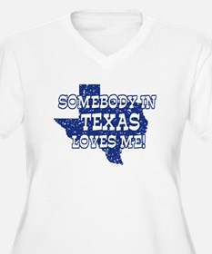 Somebody In Texas Loves Me! T-Shirt