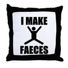 I Make Faeces Throw Pillow