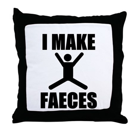 I Make Faeces Throw Pillow
