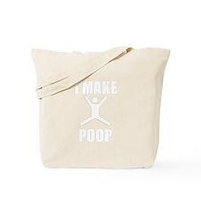 I Make Poop Tote Bag