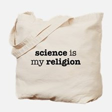 Science is my Religion Tote Bag