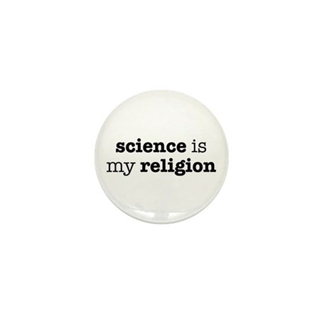 Science is my Religion Mini Button (100 pack)
