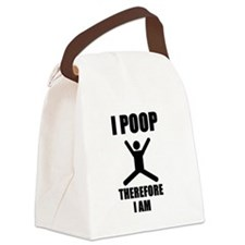 I Poop Therefore I am Canvas Lunch Bag
