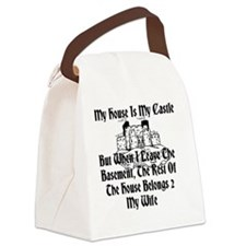 My House Is My Castle But When I  Canvas Lunch Bag