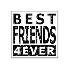 """Best Friends 4 Ever Square Sticker 3"""" x 3"""""""