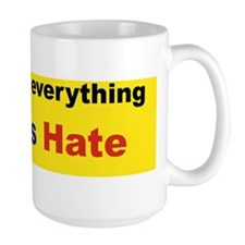 proud to be everything liberal hate Mug