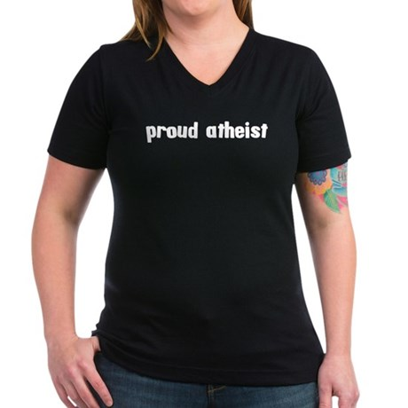 Proud Atheist Women's V-Neck Dark T-Shirt