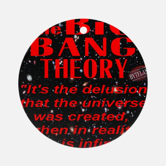 Big Bang Is A Delusion Round Ornament