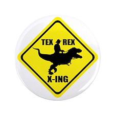 "Cowboy On T-Rex - Tex Rex X-ING Sign 3.5"" Button"