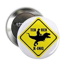 "Cowboy On T-Rex - Tex Rex X-ING Sign 2.25"" Button"