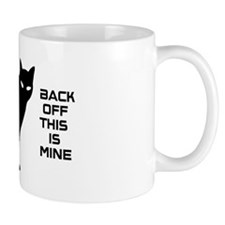back off this is mine! Small Mug