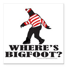 "WHERES BIGFOOT PARODY T- Square Car Magnet 3"" x 3"""
