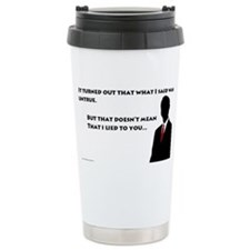 Truly Not Untrue Travel Mug