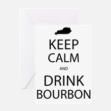 Keep Calm and Drink Bourbon Greeting Card