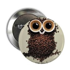 "Owl says COFFEE!! 2.25"" Button"