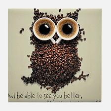 Owl says COFFEE!! Tile Coaster