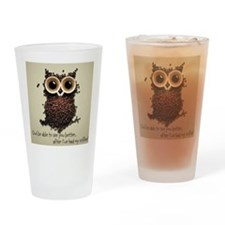 Owl says COFFEE!! Drinking Glass